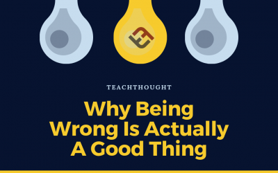 Why Being Wrong Is Actually A Good Thing