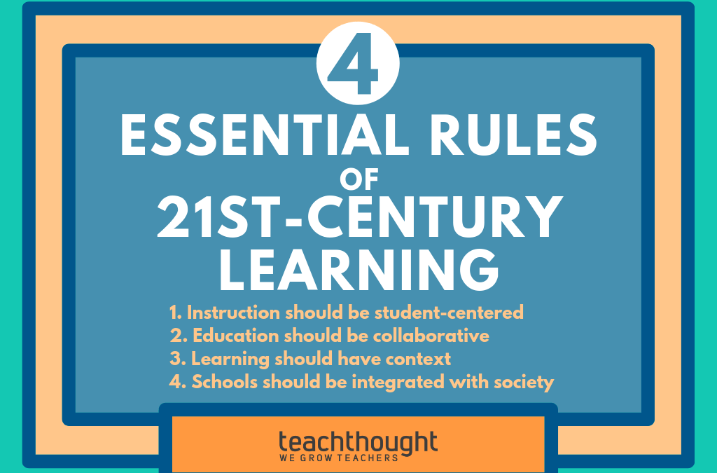 4 Essential Rules Of 21st-Century Learning