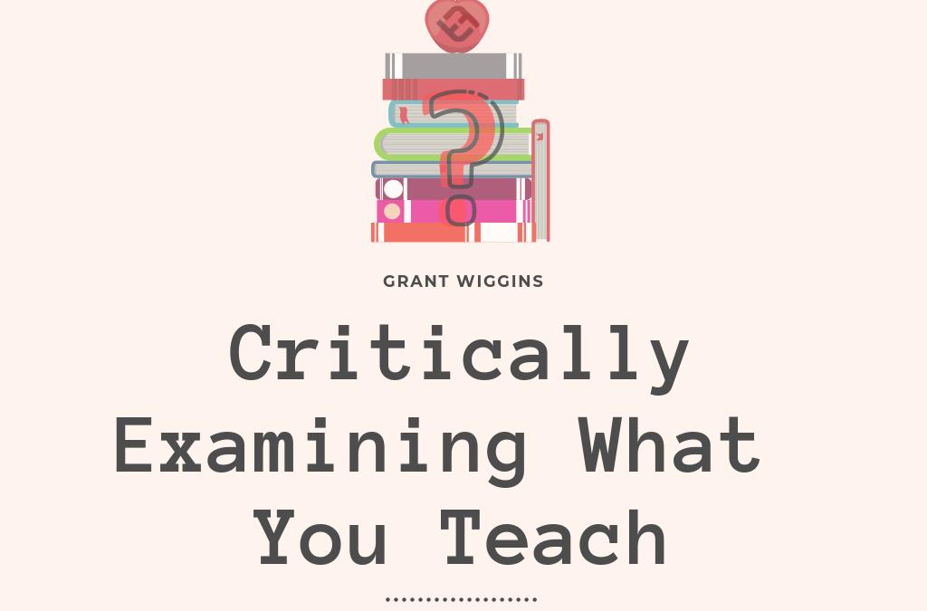 Critically Examining What You Teach