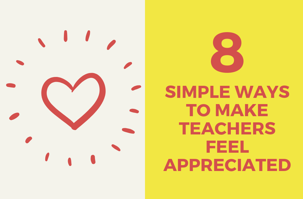 8 Simple Ways To Make Teachers Feel Appreciated
