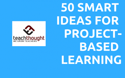 50 Smart Ideas For Project-Based Learning