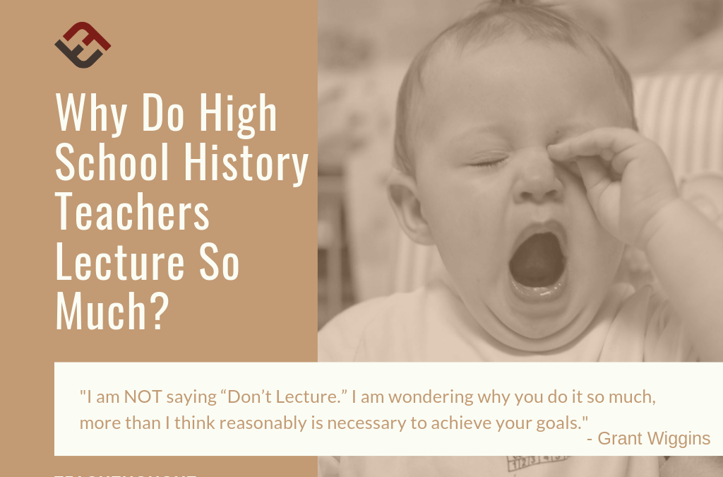 Why Do High School History Teachers Lecture So Much?