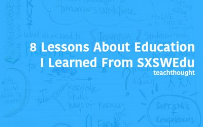 8 Lessons About Education I Learned From SXSWEdu