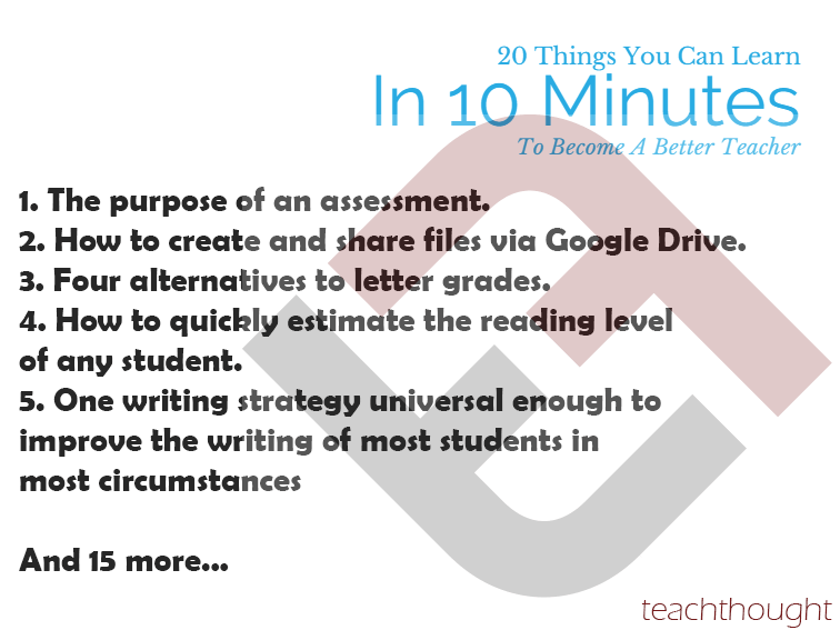 20 Things You Can Learn In 10 Minutes To Become A Better Teacher