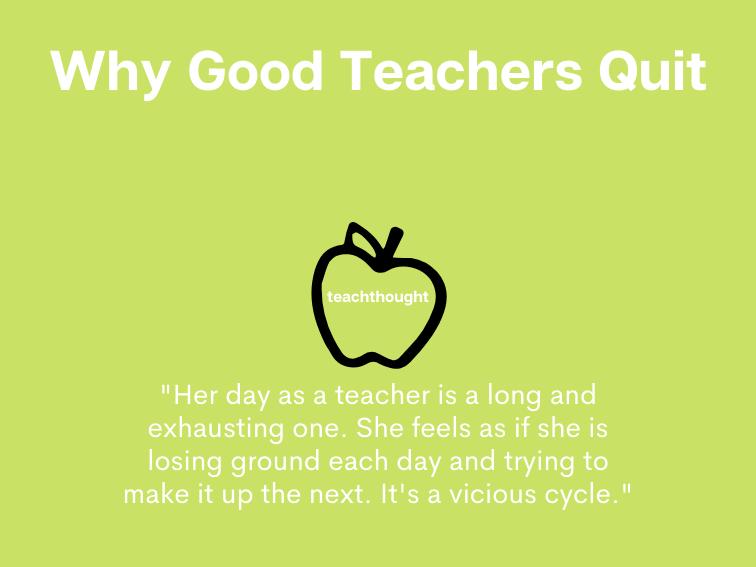 Why Good Teachers Quit