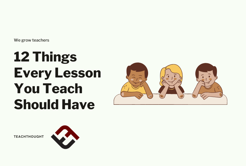12 Things Every Lesson You Teach Should Have